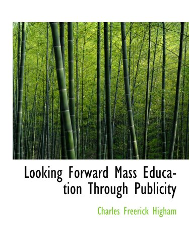 9781110869022: Looking Forward Mass Education Through Publicity