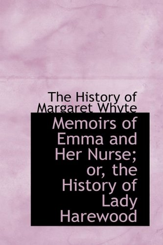 Memoirs of Emma and Her Nurse; or,