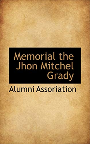 Memorial the Jhon Mitchel Grady (Paperback): Alumni Assoriation