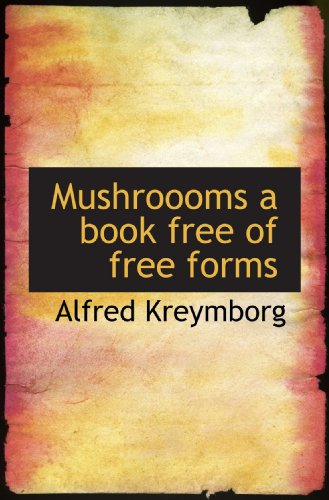 9781110877898: Mushroooms a book free of free forms