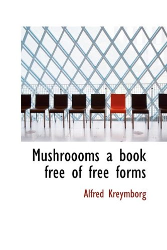 9781110877959: Mushroooms a book free of free forms