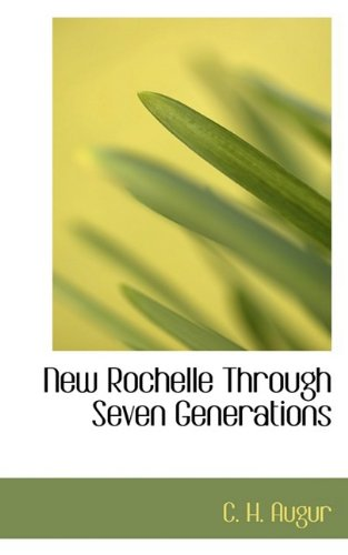 9781110881116: New Rochelle Through Seven Generations