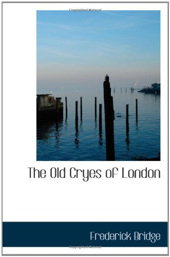 9781110883707: The Old Cryes of London