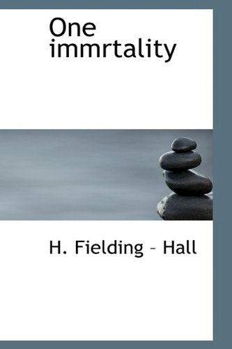 One Immrtality: H Fielding Hall