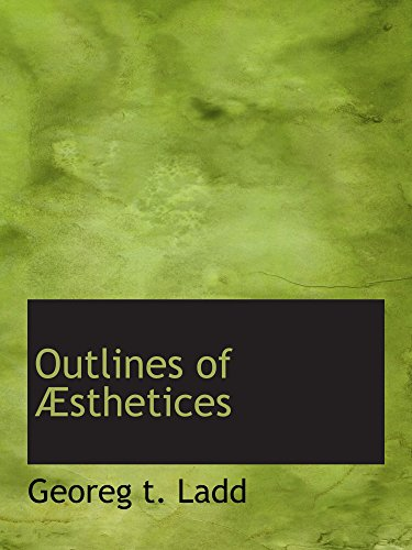 9781110886746: Outlines of Æsthetices