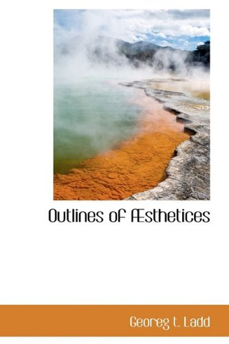 9781110886791: Outlines of Æsthetices