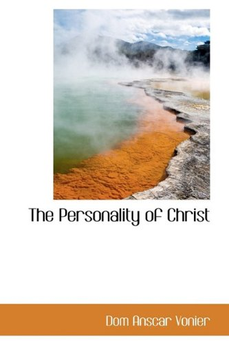 9781110889198: The Personality of Christ