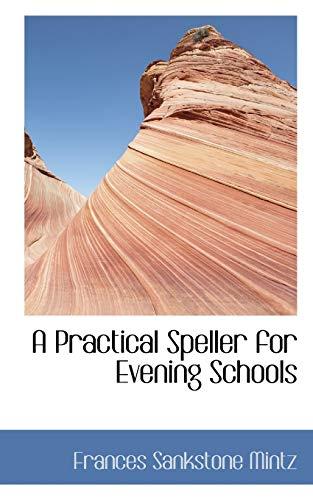 9781110892457: A Practical Speller for Evening Schools