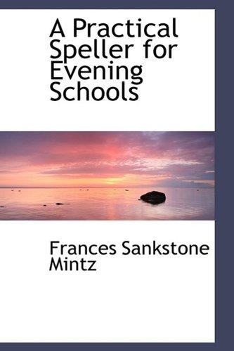 9781110892488: A Practical Speller for Evening Schools