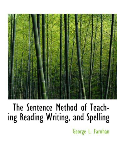 9781110896110: The Sentence Method of Teaching Reading Writing, and Spelling