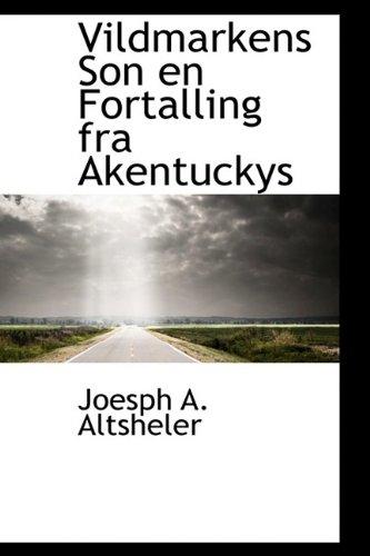 9781110902897: Vildmarkens Son en Fortalling fra Akentuckys (Dutch Edition)
