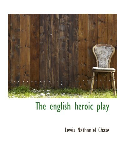 9781110908318: The english heroic play