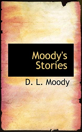 Moody s Stories (Paperback): Dwight Lyman Moody,