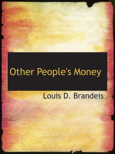 Other People's Money (9781110915309) by Brandeis, Louis D.