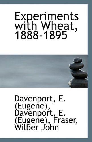 Experiments with Wheat, 1888-1895: Davenport E. (Eugene)