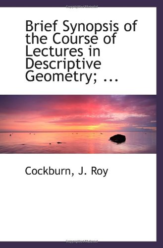 9781110941919: Brief Synopsis of the Course of Lectures in Descriptive Geometry; ...