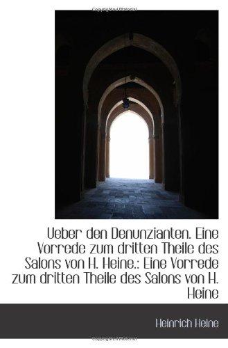 9781110943265: Ueber den Denunzianten. Eine Vorrede zum dritten Theile des Salons von H. Heine.: Eine Vorrede zum d
