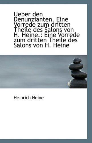 9781110944637: Ueber den Denunzianten. Eine Vorrede zum dritten Theile des Salons von H. Heine.