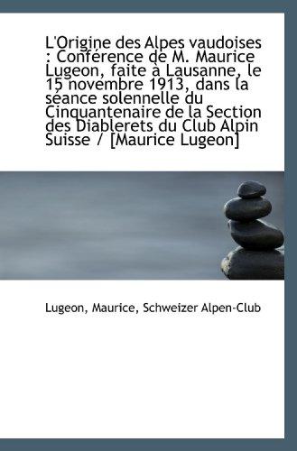 L'Origine des Alpes vaudoises : Conférence de: Lugeon, Maurice