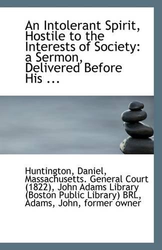 An Intolerant Spirit, Hostile to the Interests: Huntington Daniel