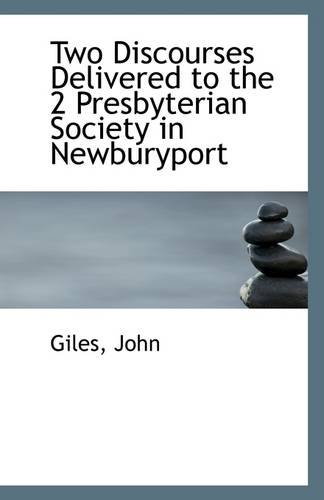 9781110969722: Two Discourses Delivered to the 2 Presbyterian Society in Newburyport