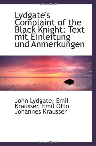 9781110974641: Lydgate's Complaint of the Black Knight: Text mit Einleitung und Anmerkungen