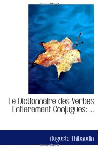 9781110974757: Le Dictionnaire des Verbes Entierement Conjugues: ...
