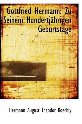 9781110976782: Gottfried Hermann: Zu Seinem Hundertj�hrigen Geburtstage