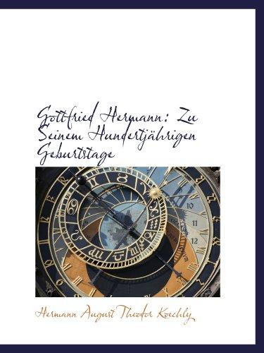 9781110976805: Gottfried Hermann: Zu Seinem Hundertjährigen Geburtstage
