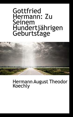 9781110976812: Gottfried Hermann: Zu Seinem Hundertjährigen Geburtstage