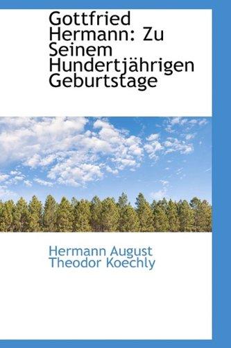 9781110976836: Gottfried Hermann: Zu Seinem Hundertjährigen Geburtstage