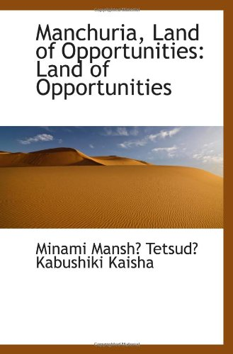 9781110977543: Manchuria, Land of Opportunities: Land of Opportunities