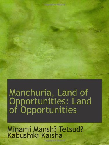 9781110977550: Manchuria, Land of Opportunities: Land of Opportunities