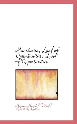 9781110977574: Manchuria, Land of Opportunities