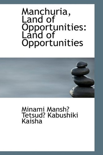 9781110977604: Manchuria, Land of Opportunities