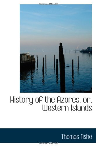 9781110981694: History of the Azores, or. Western Islands