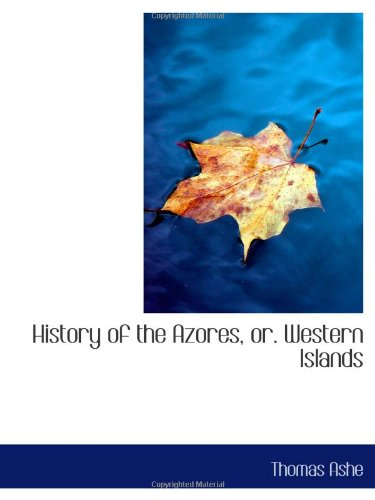9781110981717: History of the Azores, or. Western Islands