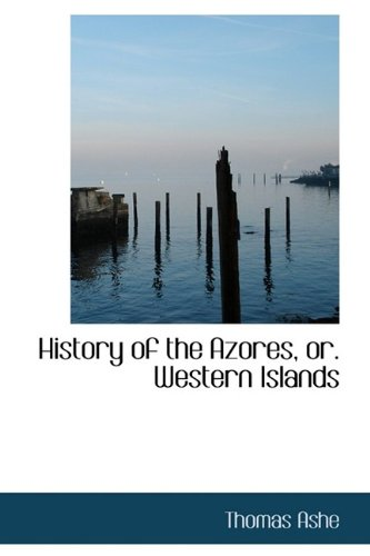 9781110981748: History of the Azores, or. Western Islands