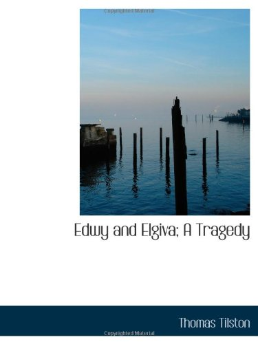9781110982943: Edwy and Elgiva; A Tragedy