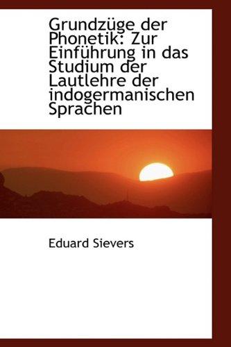 9781110984480: Grundzüge der Phonetik: Zur Einführung in das Studium der Lautlehre der indogermanischen Sprachen