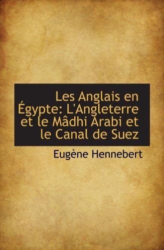 9781110986217: Les Anglais en Égypte: L'Angleterre et le Mâdhi Arabi et le Canal de Suez