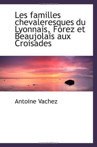 9781110986859: Les familles chevaleresques du Lyonnais, Forez et Beaujolais aux Croisades
