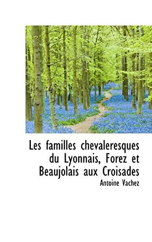 9781110986910: Les familles chevaleresques du Lyonnais, Forez et Beaujolais aux Croisades