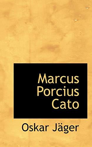 Marcus Porcius Cato (Paperback): Oskar Jger, Oskar