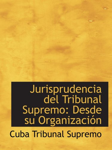 9781110992089: Jurisprudencia del Tribunal Supremo: Desde su Organización
