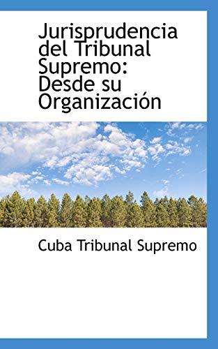 9781110992102: Jurisprudencia del Tribunal Supremo: Desde su Organización