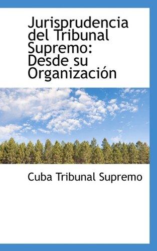 9781110992133: Jurisprudencia del Tribunal Supremo: Desde su Organización