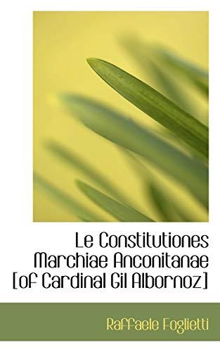 Le Constitutiones Marchiae Anconitanae [Of Cardinal Gil: Raffaele Foglietti