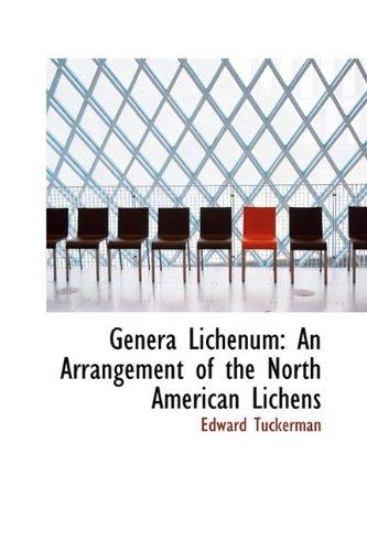 Genera Lichenum: An Arrangement of the North American Lichens: Tuckerman, Edward