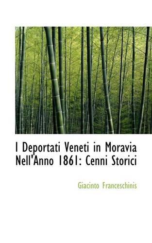 9781110994267: I Deportati Veneti in Moravia Nell'Anno 1861: Cenni Storici